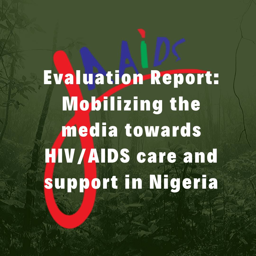 Evaluation Report Mobilizing the media towards HIVAIDS care and support in Nigeria