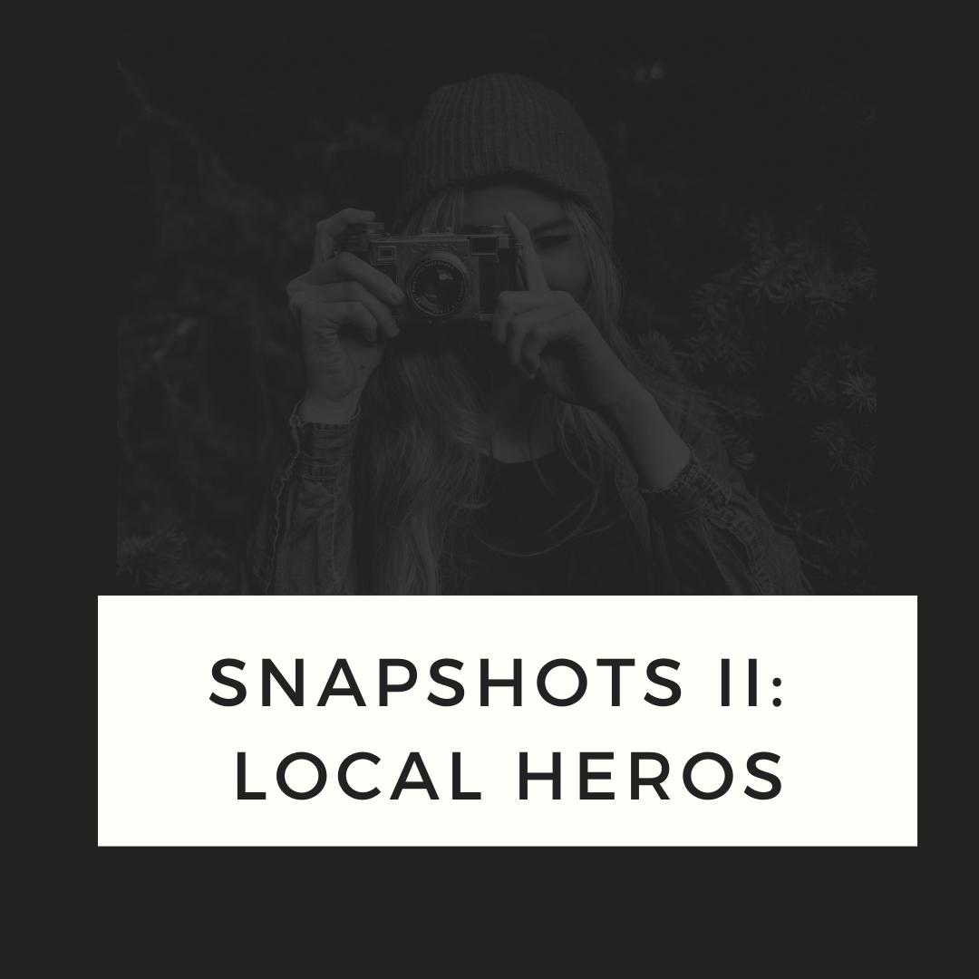 Snapshots II Local Heros